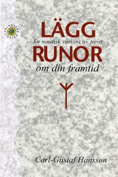 Bild på Lägg runor om den framtid : en nordisk variant av tarot