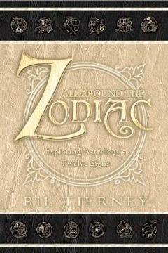 Bild på All Around the Zodiac: Exploring Astrology's Twelve Signs