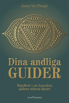 Bild på Dina andliga guider : handbok i att kontakta själens största lärare