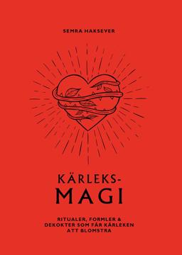 Bild på Kärleksmagi : ritualer, formler & brygder som får kärleken att blomstra